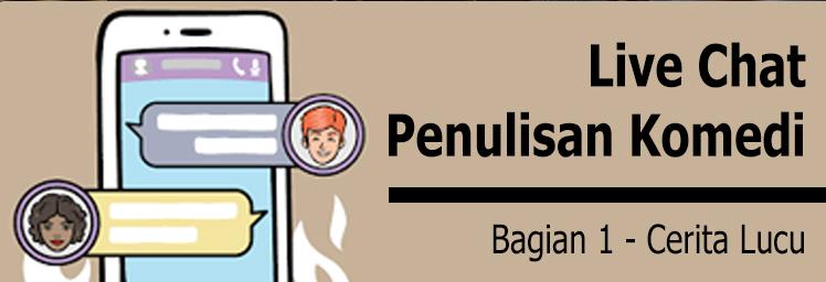 Gimana Buat Cerita Lucu – Live Chat Penulisan Komedi, Bagian 1